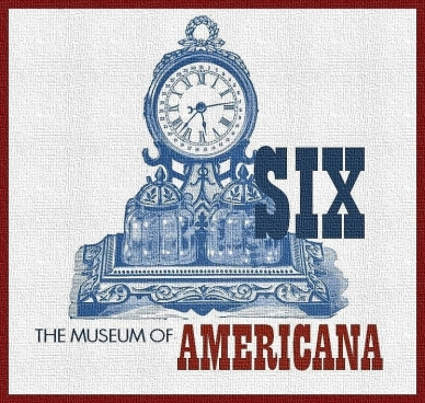 Museum of Americana Six